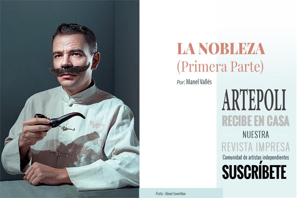La nobleza (I) Por: Manel Vallés