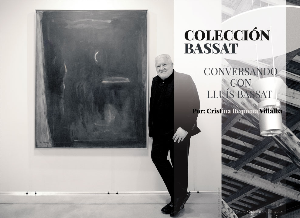 CONVERSANDO CON  LLUÍS BASSAT  Colección Bassat